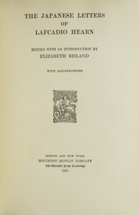 The Japanese Letters of Lafcadio Hearn. Edited with an Introduction by Elizabeth Bisland