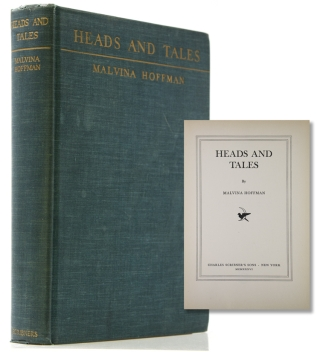 Heads and Tales. Malvina Hoffman